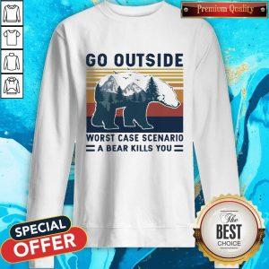 Bear Go Outside Worst Case Scenario A Bear Kills You Vintage Retro Sweatshirt