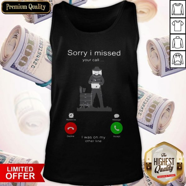 Beekeepers Sorry I Missed Your Call I Was On My Tank Top