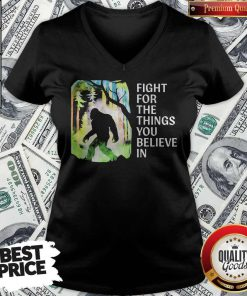 Bigfoot Fight For The Things You Believe In V- neck