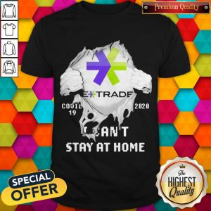 Blood Inside Me E-Trade Covid 19 2020 I Can't Stay At Home Shirt