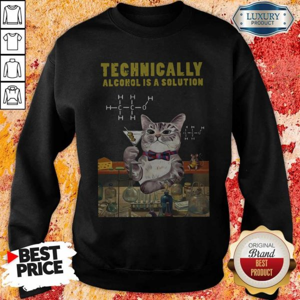 Cat Technically Alcohol Is A Solution Sweatshirt