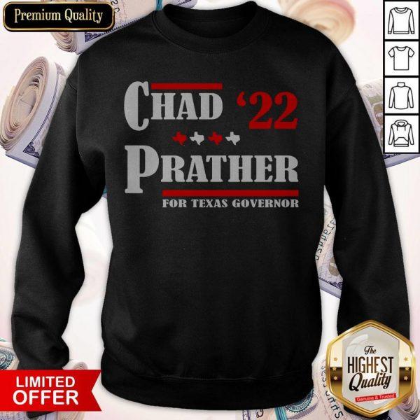Chad Prather 2022 For Texas Governor Sweatshirt