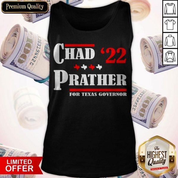 Chad Prather 2022 For Texas Governor Tank Top