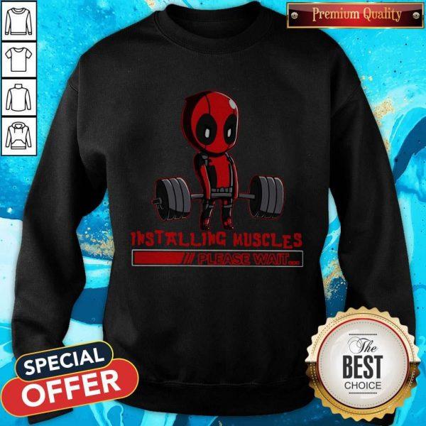 Deadpool Installing Muscles Please Wait Sweatshirt