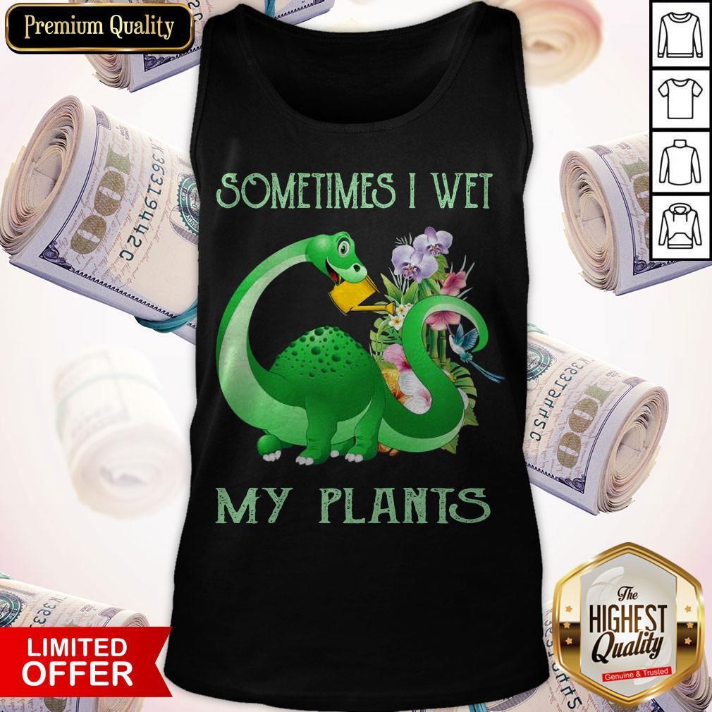 Dinosaur Sometimes I Wet My Plants Tank Top