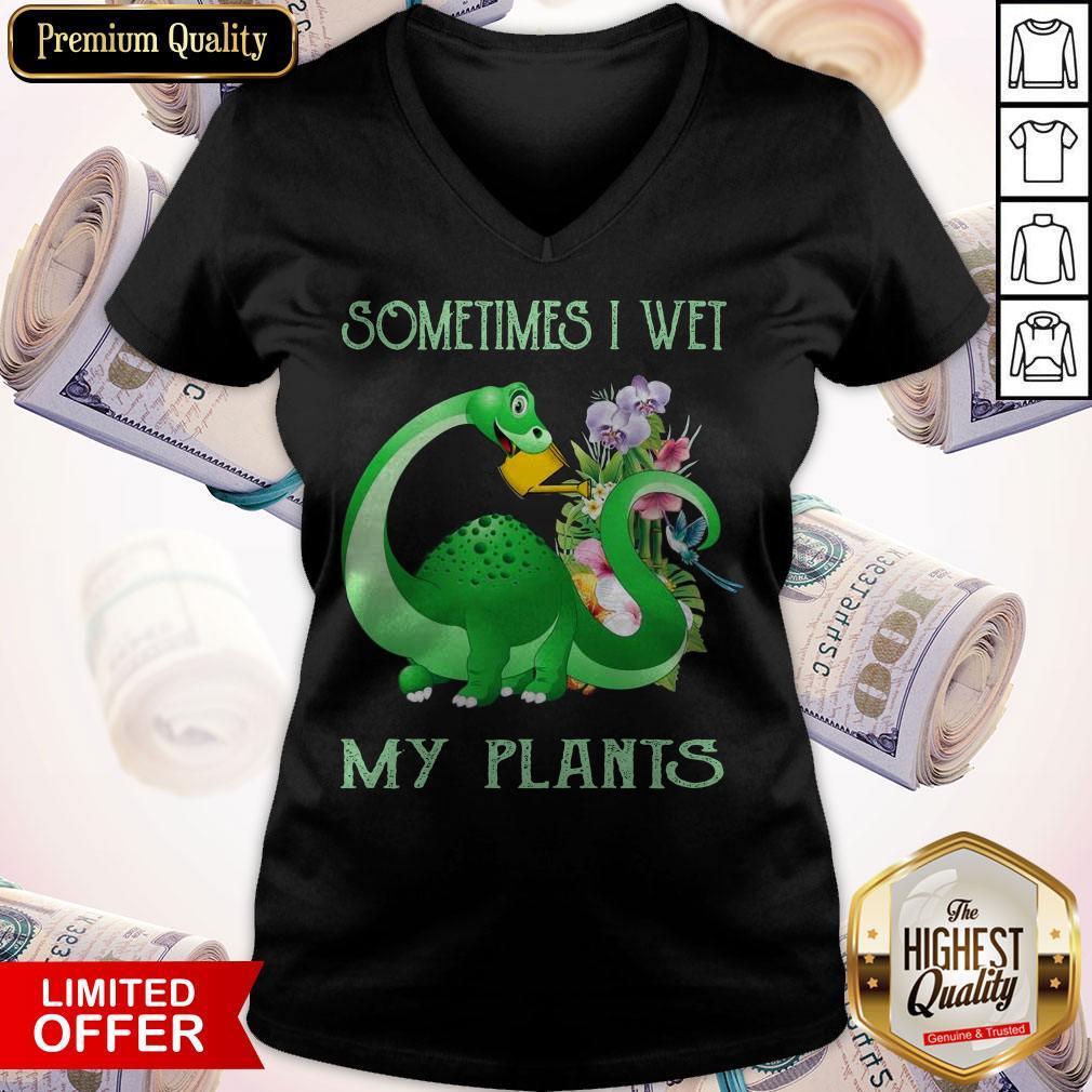 Dinosaur Sometimes I Wet My Plants V- neck