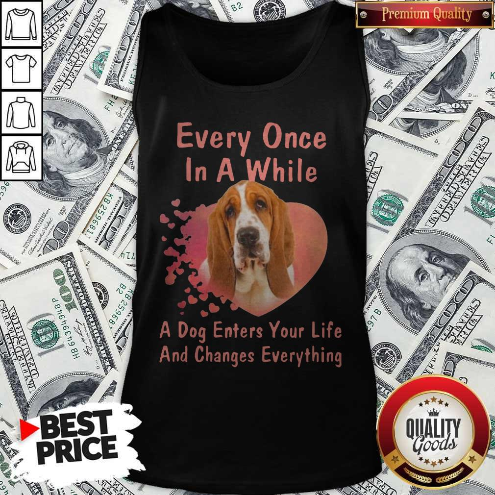 Every Once In A While A Dog Enters Your Everything Tank Top