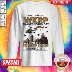 First Annual Wkrp Thanksgiving Day Turkey Drop November 22 1978 Sweatshirt
