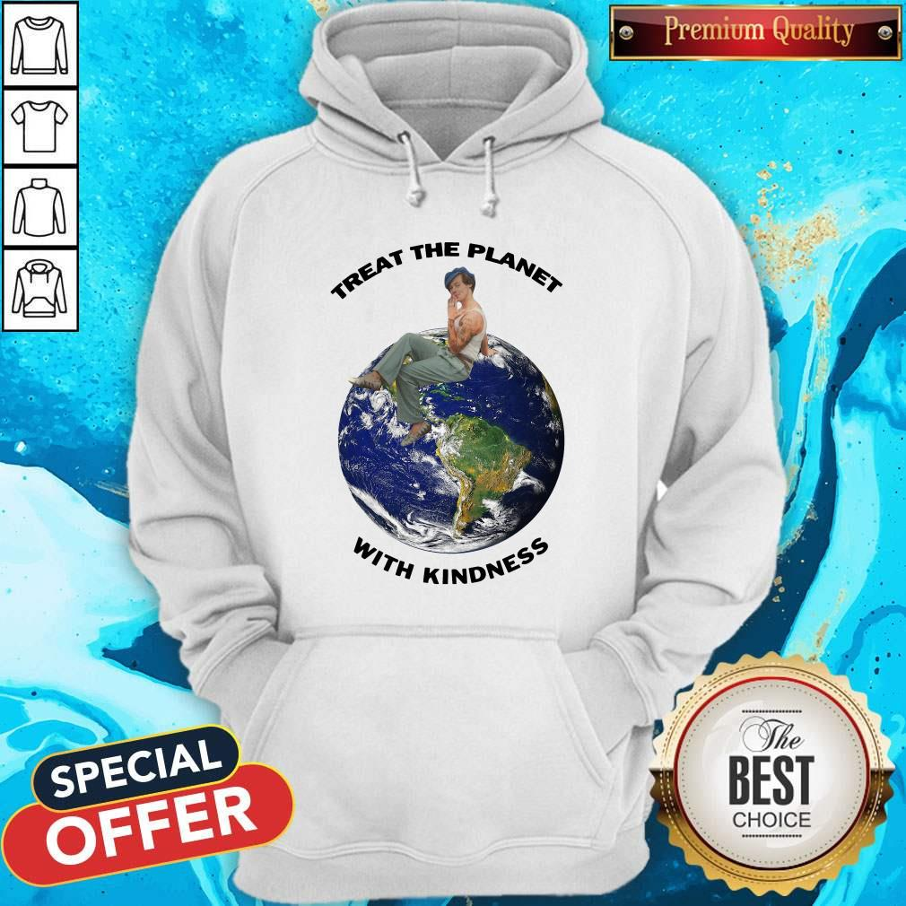 Funny Harry Styles Treat The Planet With Kindness Hoodie