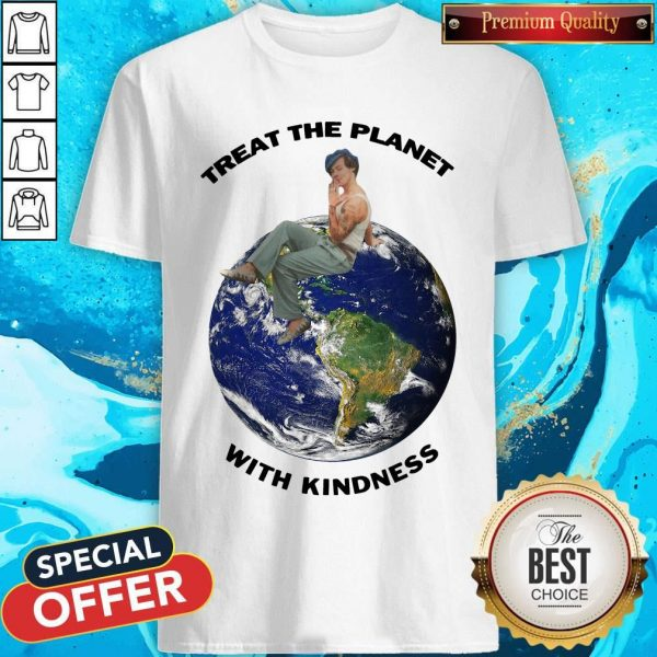 Funny Harry Styles Treat The Planet With Kindness Shirt
