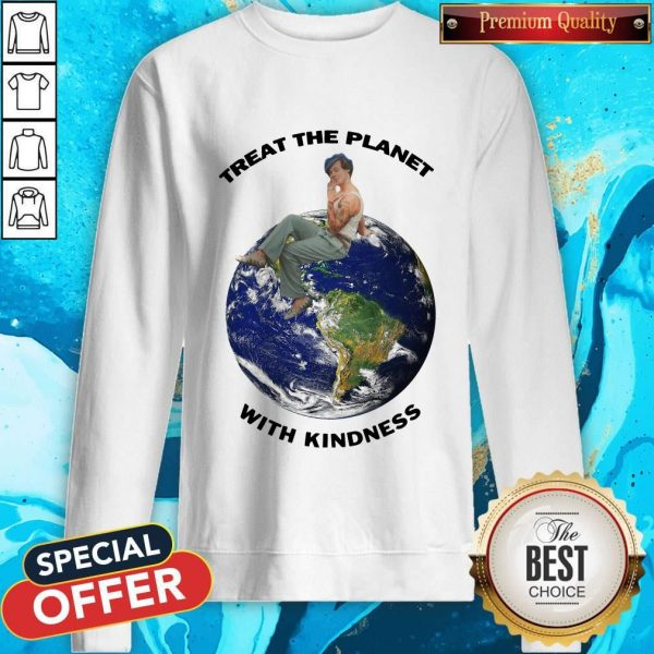 Funny Harry Styles Treat The Planet With Kindness Sweatshirt