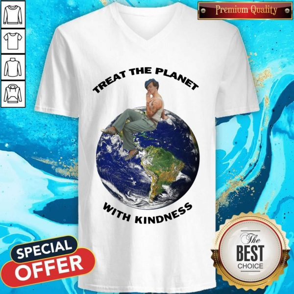Funny Harry Styles Treat The Planet With Kindness V- neck