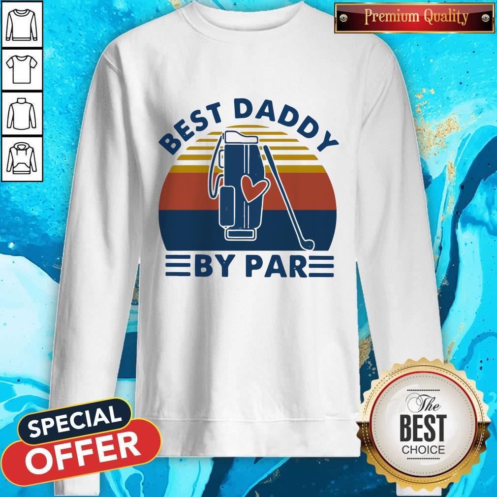 Good Golf Best Daddy By Par Vintage Retro Sweatshirt