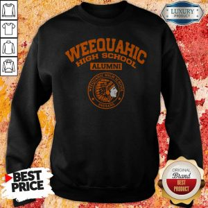 Good Weequahic High School Alumni Indians Sweatshirt