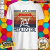 I Am A Metallica Girl Vintage Shirt