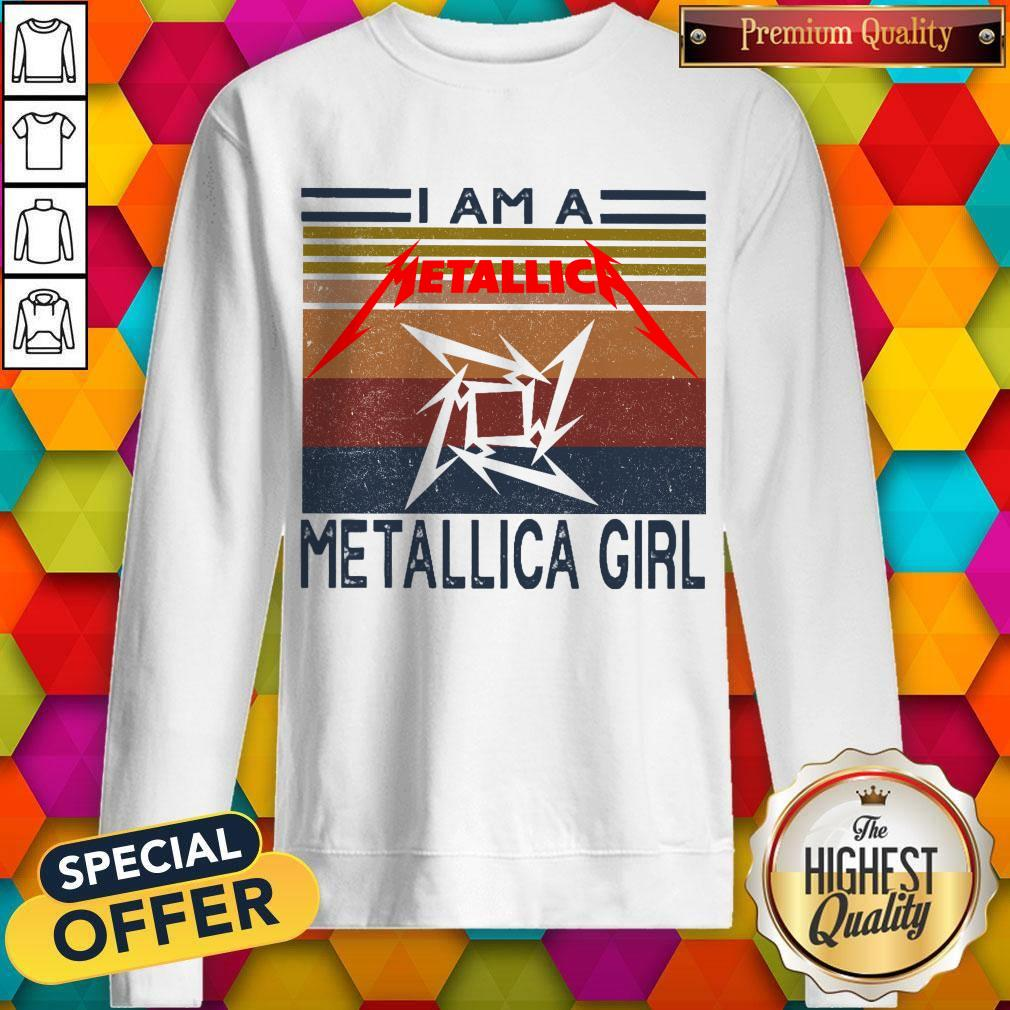 I Am A Metallica Girl Vintage Sweatshirt