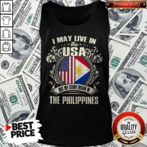 I May Live In The Usa But My Story Began In The Philippines Tank Top