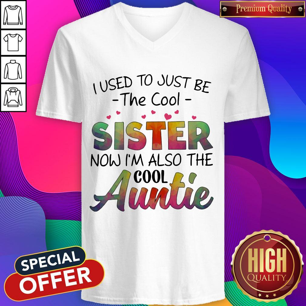 I Used To Just Be The Cool SisTer Now I'm Also The Cool Auntie V- neck