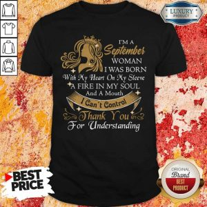 I'm A September Woman I Was Born With My Heart On My Sleeve Shirt