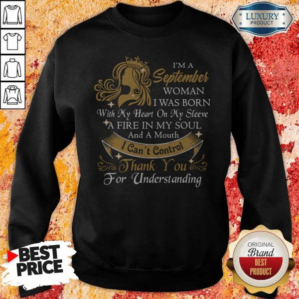 I'm A September Woman I Was Born With My Heart On My Sleeve Sweatshirt
