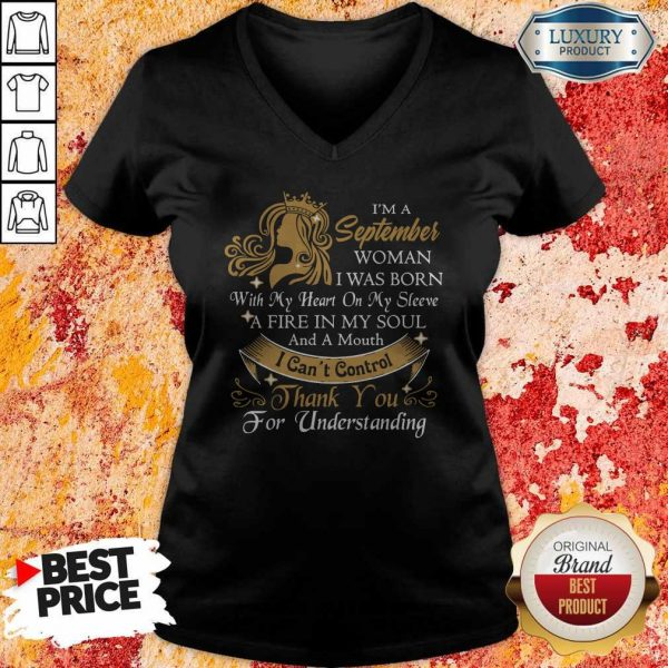 I'm A September Woman I Was Born With My Heart On My Sleeve V- neck