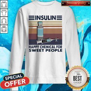 Insulin Happy Chemical For Sweet People Vintage Sweatshirt