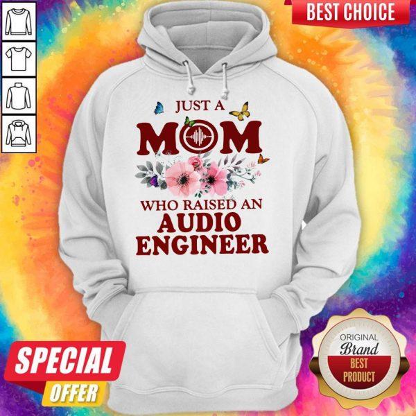 Just A Mom Who Raised An Audio Engineer Flower Hoodie