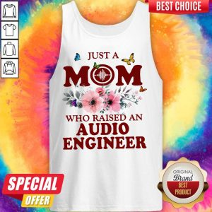 Just A Mom Who Raised An Audio Engineer Flower Tank Top