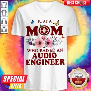Just A Mom Who Raised An Audio Engineer Flower V- neck