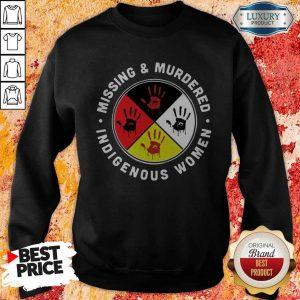 Missing And Murdered Indigenous Women Sweatshirt