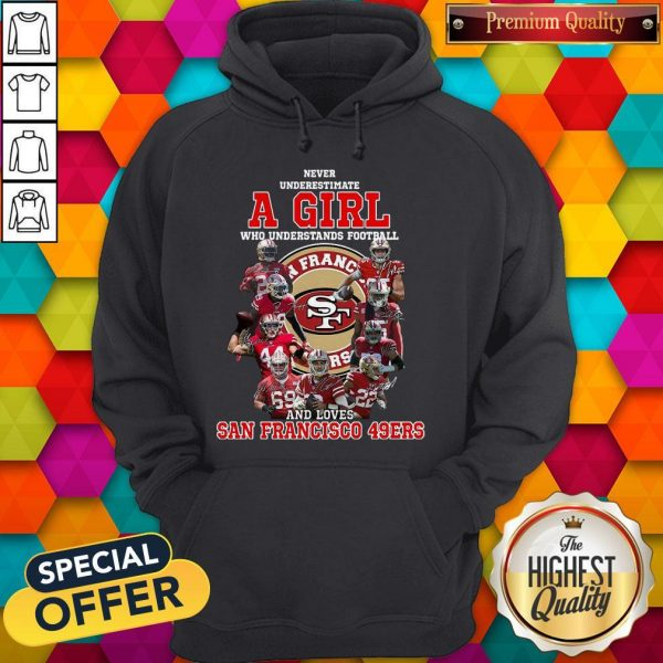 Never Underestimate A Girl Who Football And Loves San Francisco 49ers Hoodiea