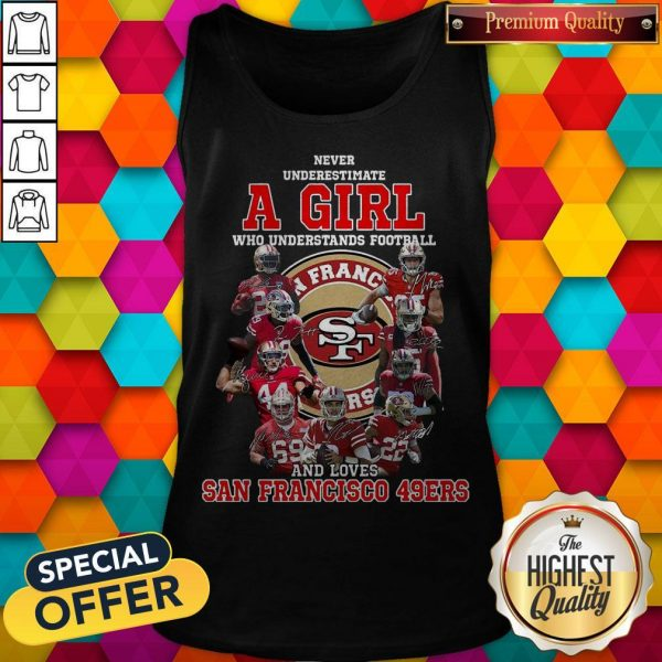 Never Underestimate A Girl Who Football And Loves San Francisco 49ers Tank Top