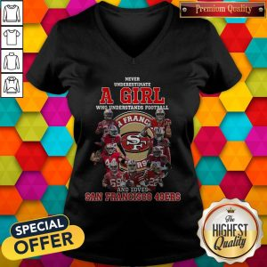 Never Underestimate A Girl Who Football And Loves San Francisco 49ers V- neck