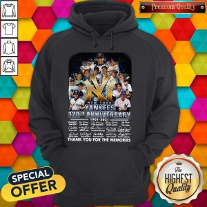 New York Yankees 120th Anniversary 1901 2021 Thank You For The Memories Signatures Hoodiea