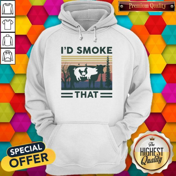 Nice I'd Smoke That Cow Pig Chicken Weed Vintage Hoodiea