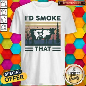 Nice I'd Smoke That Cow Pig Chicken Weed Vintage Shirt