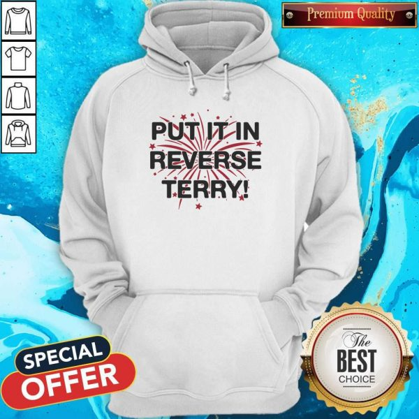 Nice Put It In Reverse Terry ShirtNice Put It In Reverse Terry Hoodiea