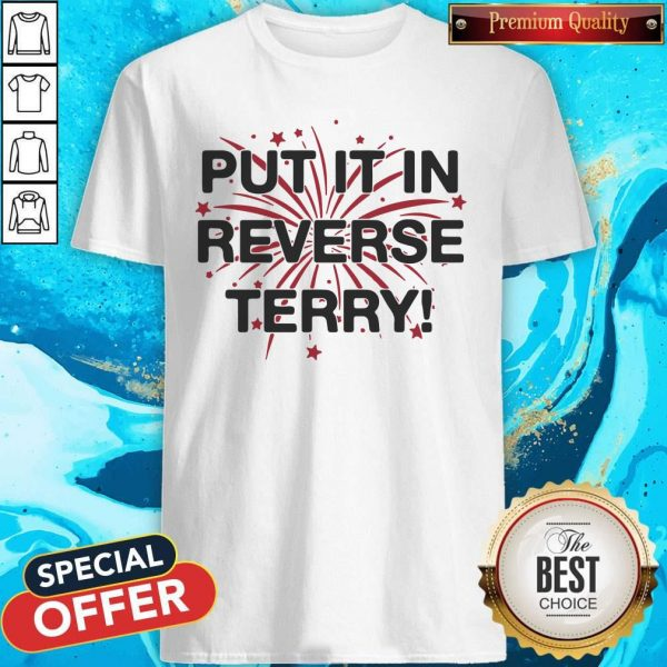 Nice Put It In Reverse Terry ShirtNice Put It In Reverse Terry Shirt