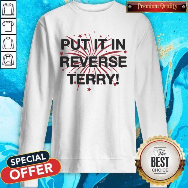 Nice Put It In Reverse Terry ShirtNice Put It In Reverse Terry Sweatshirt