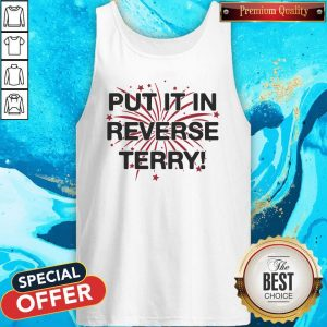 Nice Put It In Reverse Terry ShirtNice Put It In Reverse Terry Tank Top