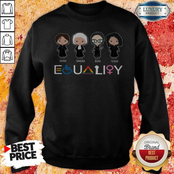 Official Elena Sandra Ruth Sonia LGBT Equality Sweatshirt