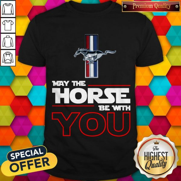 Official Ford Mustang May The Horse Be With You Shirt