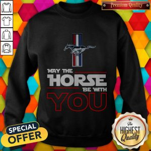 Official Ford Mustang May The Horse Be With You Sweatshirt