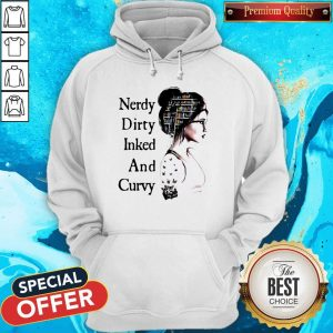 Official Nerdy Dirty Inked And Curvy Hoodiea