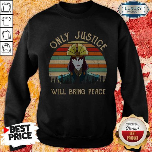 Only Justice Will Bring Peace Vintage Sweatshirt