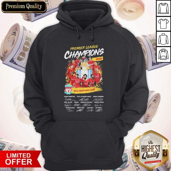 Premier League Champions 2020 You'll Never Walk Alone Players Signatures Hoodiea