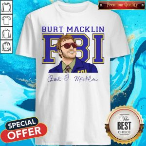 Premium Burt Macklin Fbi Signature Shirt