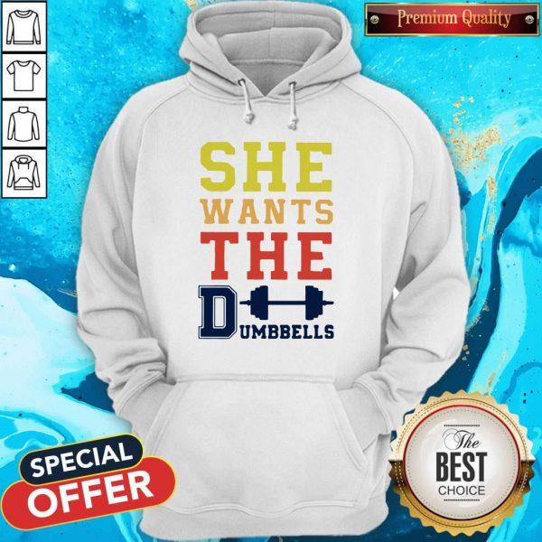 Pretty She Wants The Dumbbells Hoodiea