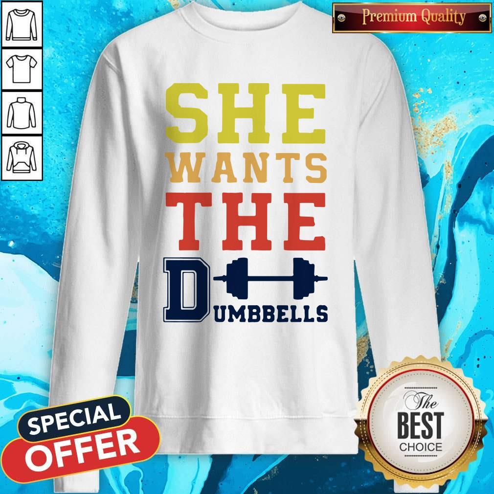 Pretty She Wants The Dumbbells Sweatshirt