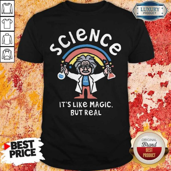 Rainbow Science It's Like Magic But Real Shirt